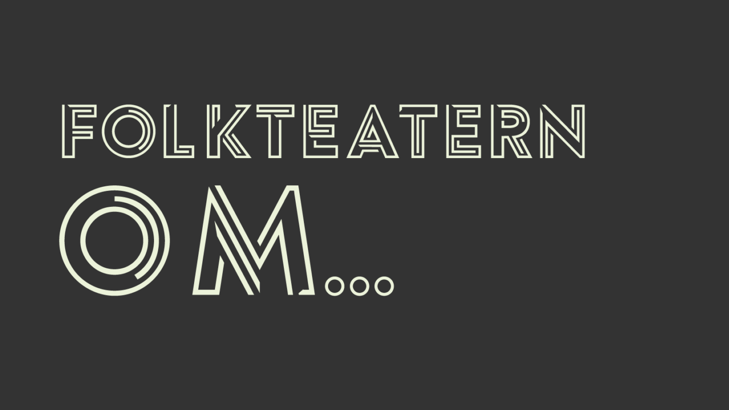 Folkteatern Om...